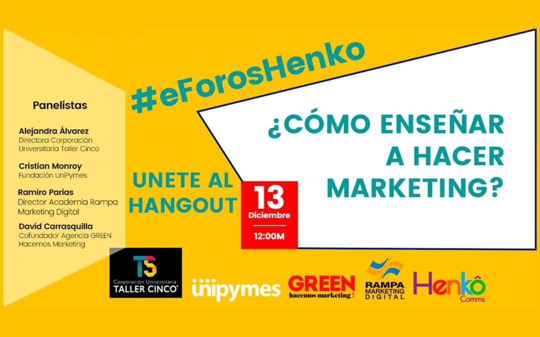 eForosHenko ¿Cómo enseñar a hacer marketing de verdad, del puro y duro y convertirlo en ventas?